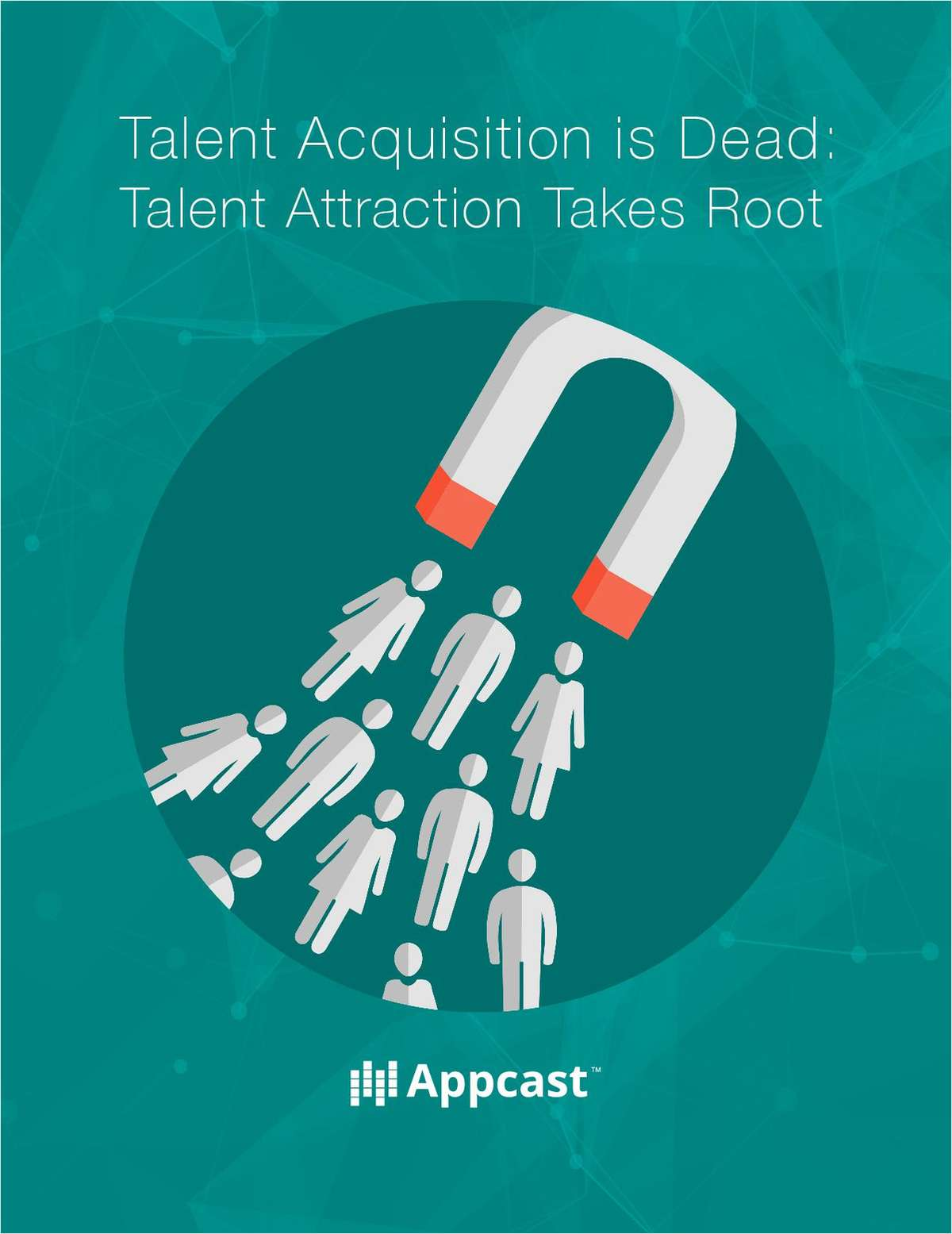 Talent Acquisition is Dead: Talent Attraction Takes Root