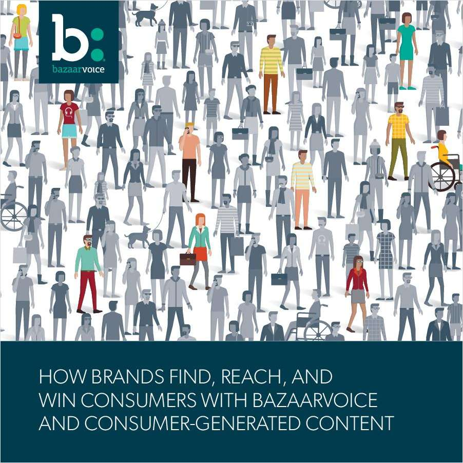 How Brands Find, Reach, and Win Consumers with Bazaarvoice and Consumer-Generated Content