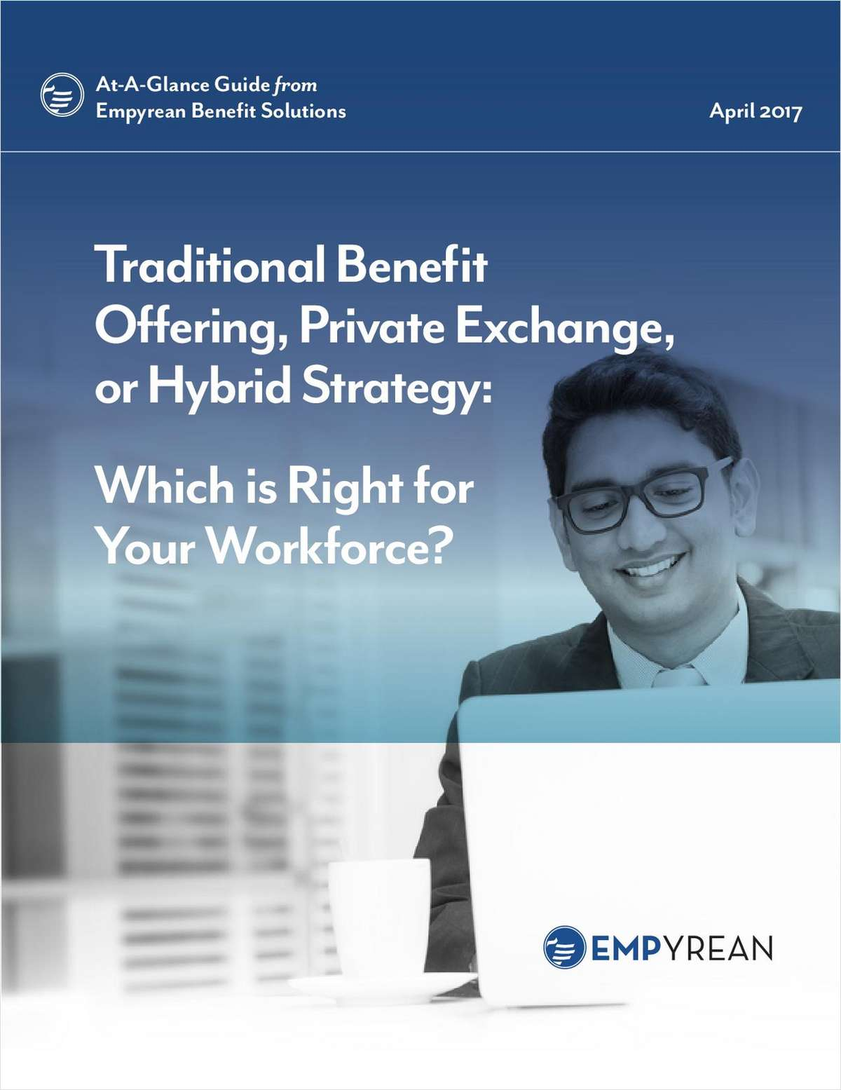 Traditional Benefit Offering, Private Exchange, or Hybrid Strategy: Which is Right for Your Workforce?