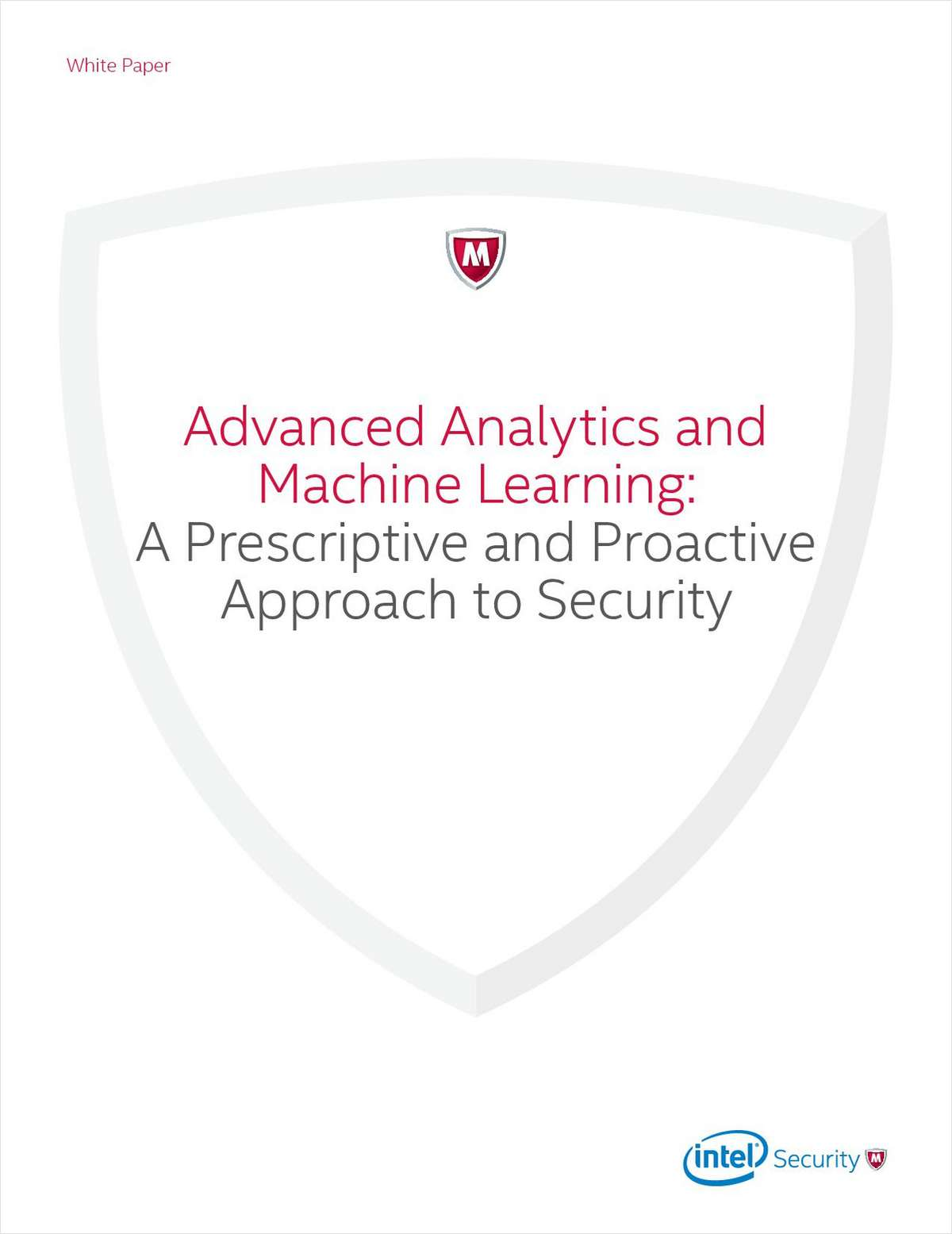 Advanced Analytics and Machine Learning: A Prescriptive and Proactive Approach to Security