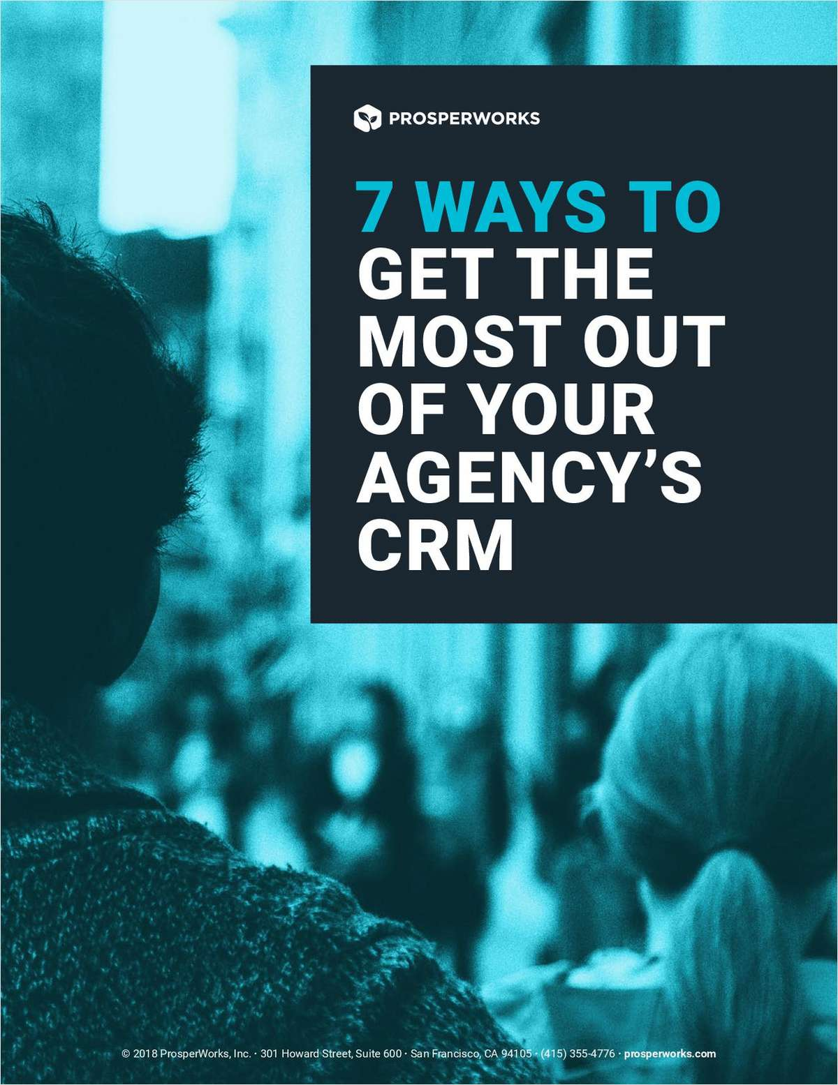 7 Ways to Get the Most Out of Your Agency's CRM