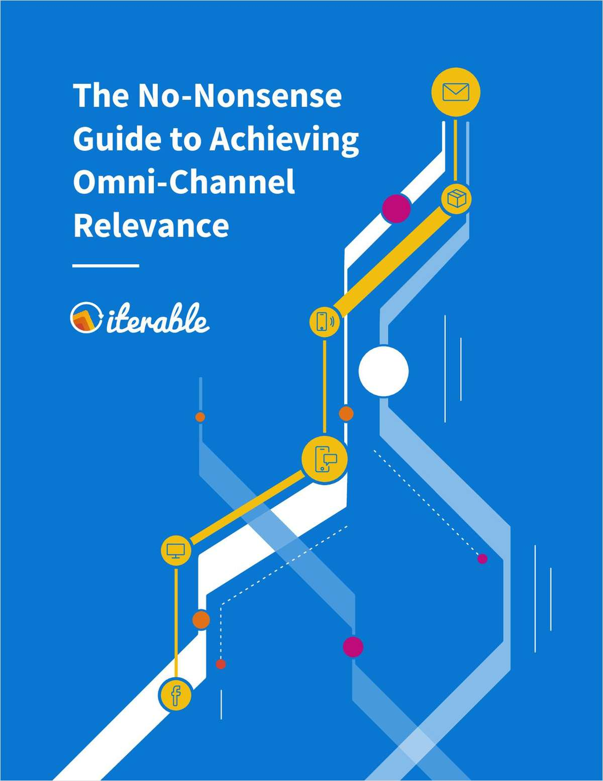 The No-Nonsense Guide to Achieving Omni-Channel Relevance