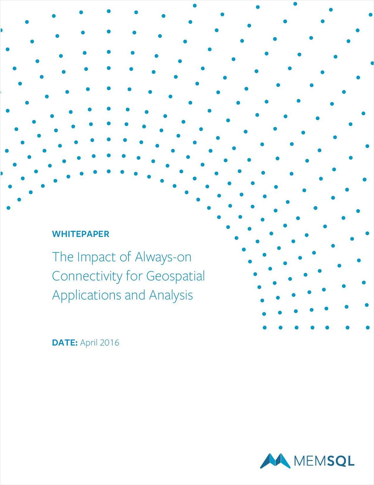The Impact of Always-on Connectivity for Geospatial Applications and Analysis