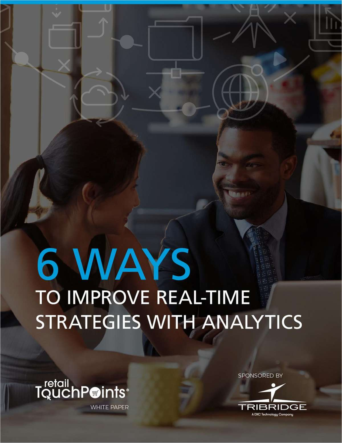 6 Ways to Improve Real-Time Strategies with Analytics