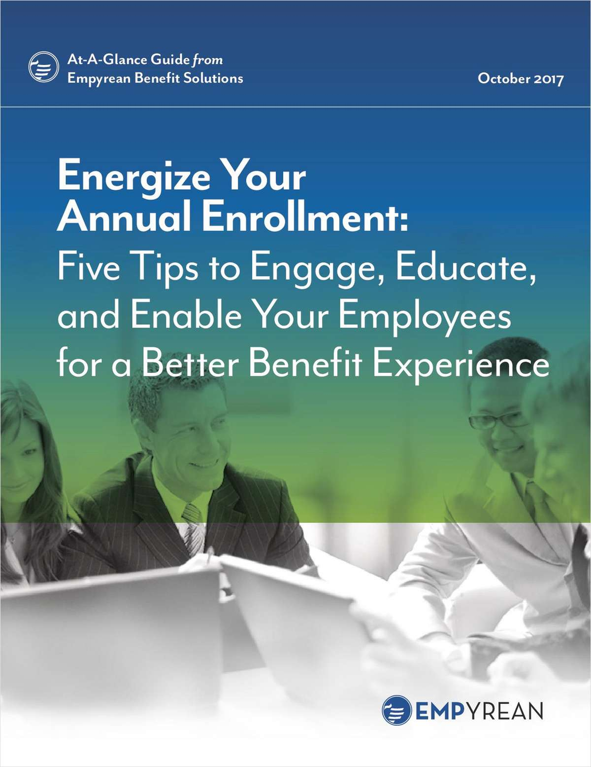 Energize Your Annual Enrollment: Five Tips to Engage, Educate, and Enable Your Employees for a Better Benefit Experience