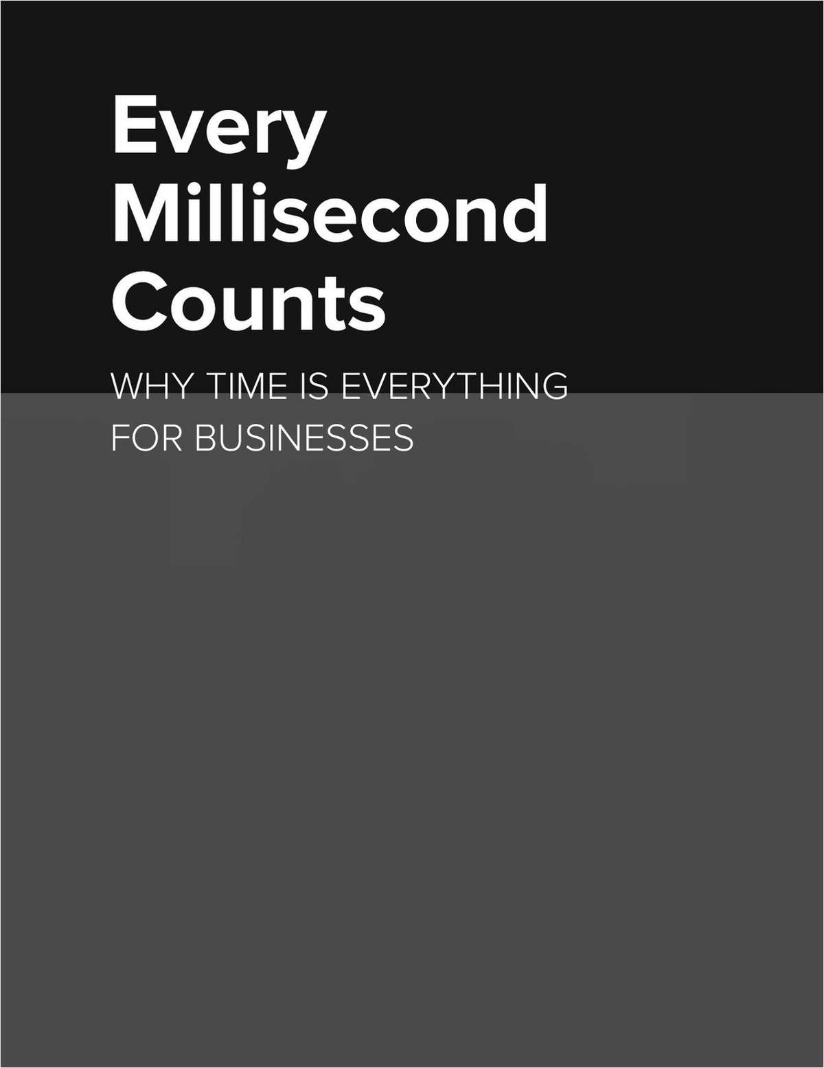 Every Millisecond Counts: Why Time is Everything for Business