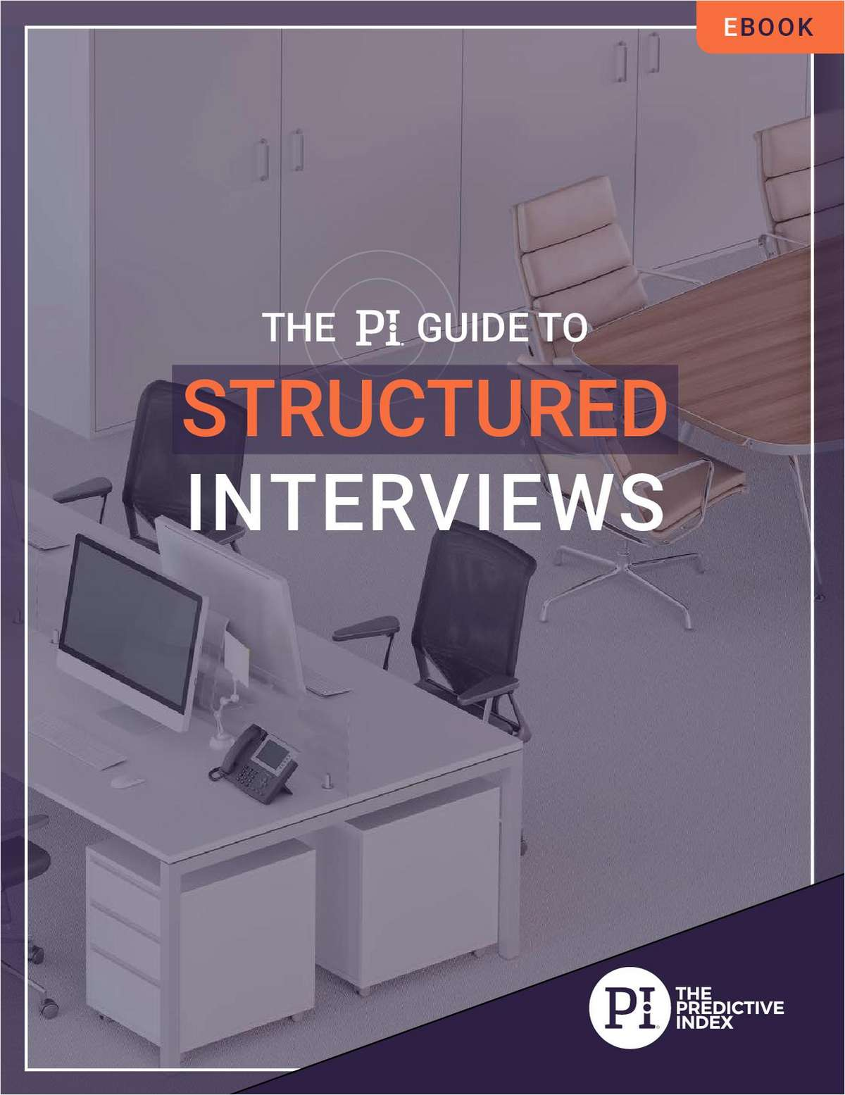 The PI Guide to Structured Interviews