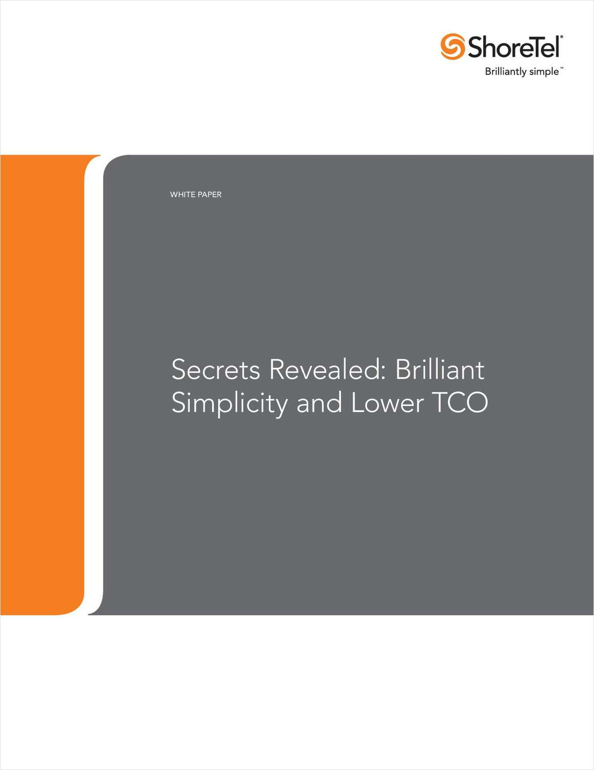 Secrets Revealed: Brilliant Simplicity and Lower Total Cost of Ownership