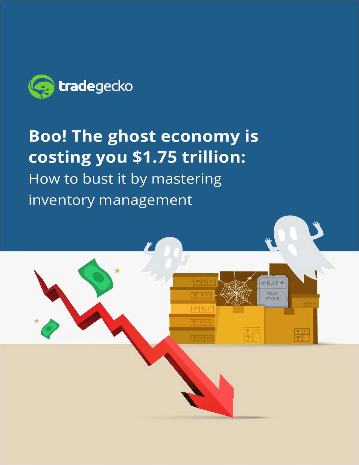 Boo! The Ghost Economy is Costing you $1.75 Trillion: How to Bust it by Mastering Inventory Management