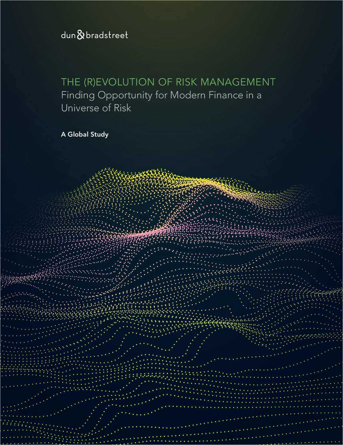 The (R)evolution Of Risk Management - Finding Opportunity for Modern Finance in a Universe of Risk