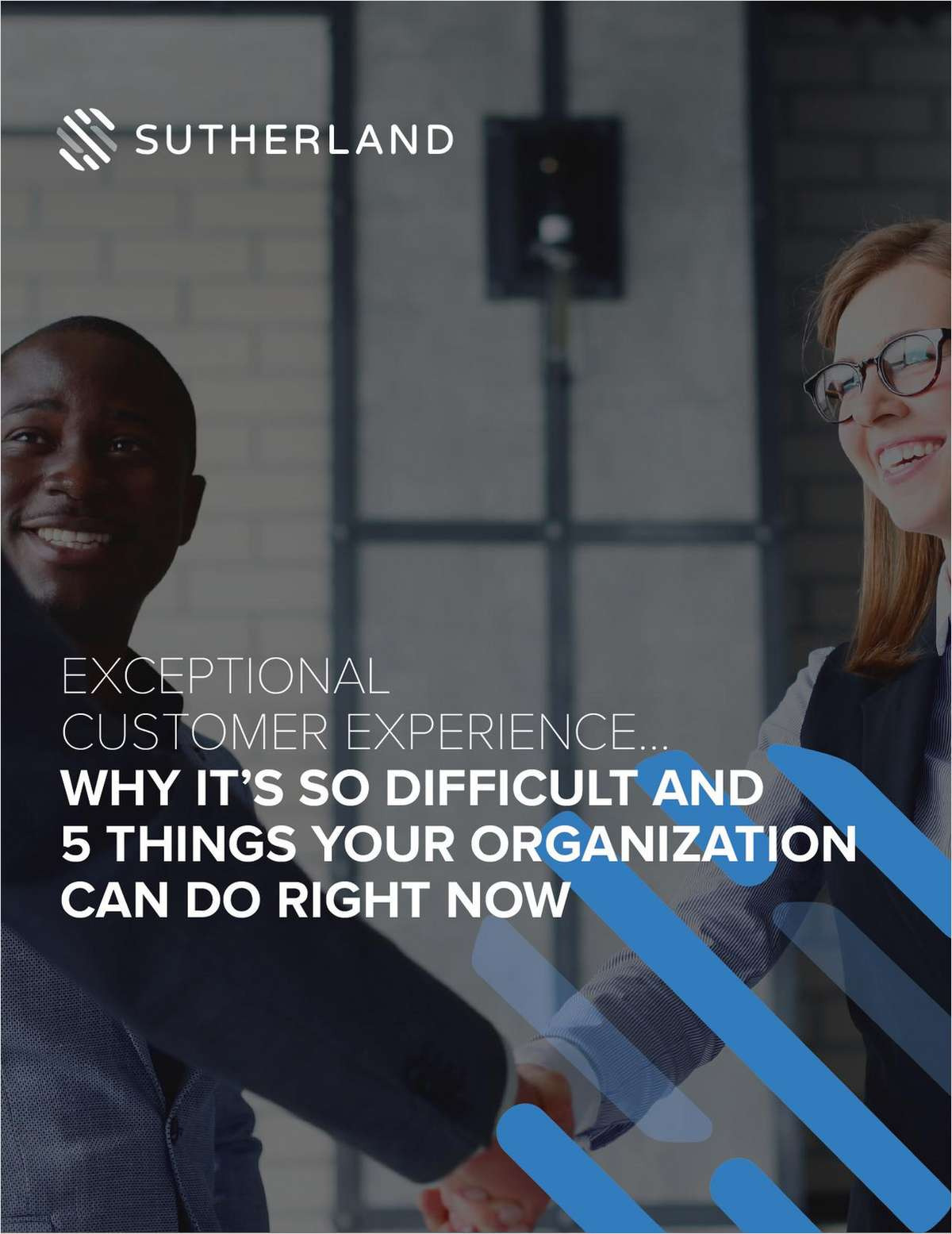 Exceptional Customer Experience… Why It's So Difficult and the 5 Things Your Organization Can Do Right Now