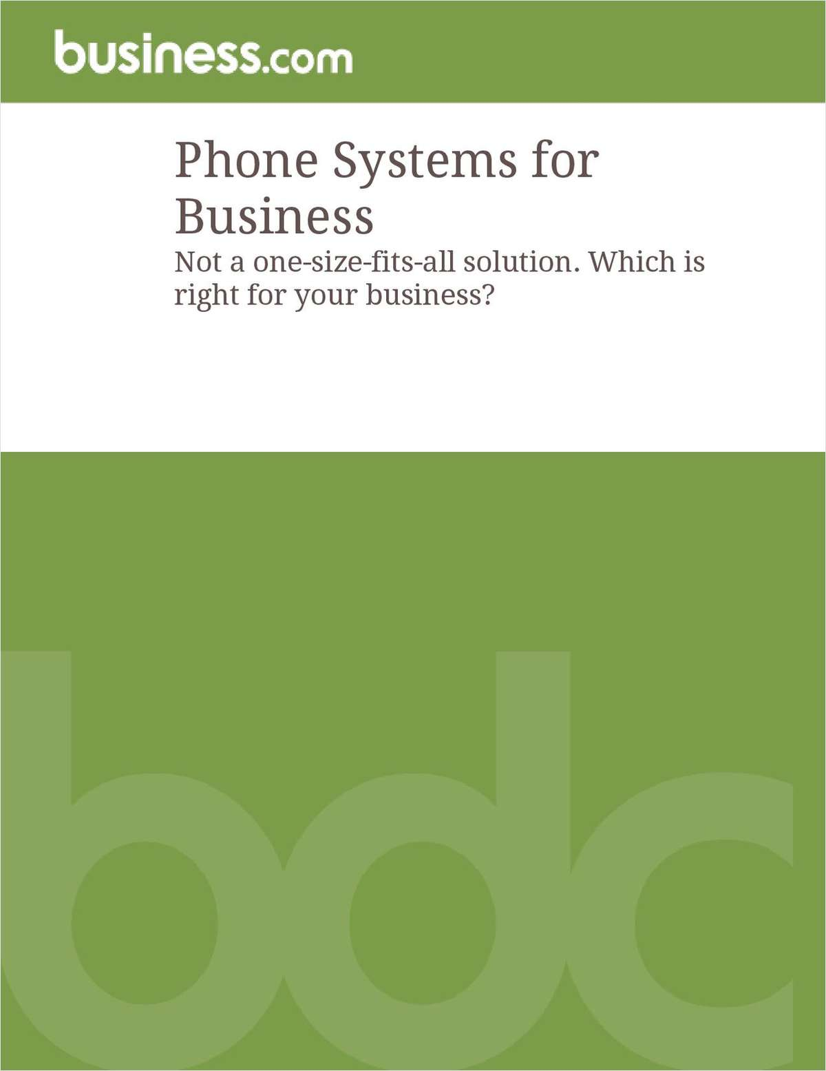 Phone Systems Not a One-Size-Fits-All Solution: Which is Right For Your Business?