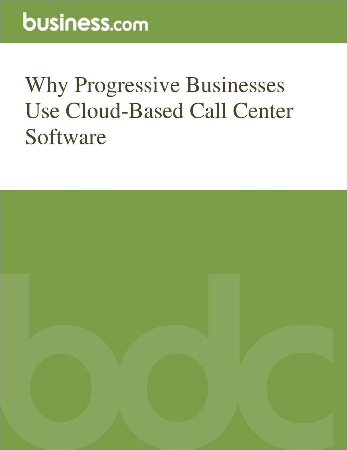 Why Progressive Businesses Use Cloud-Based Call Center Software