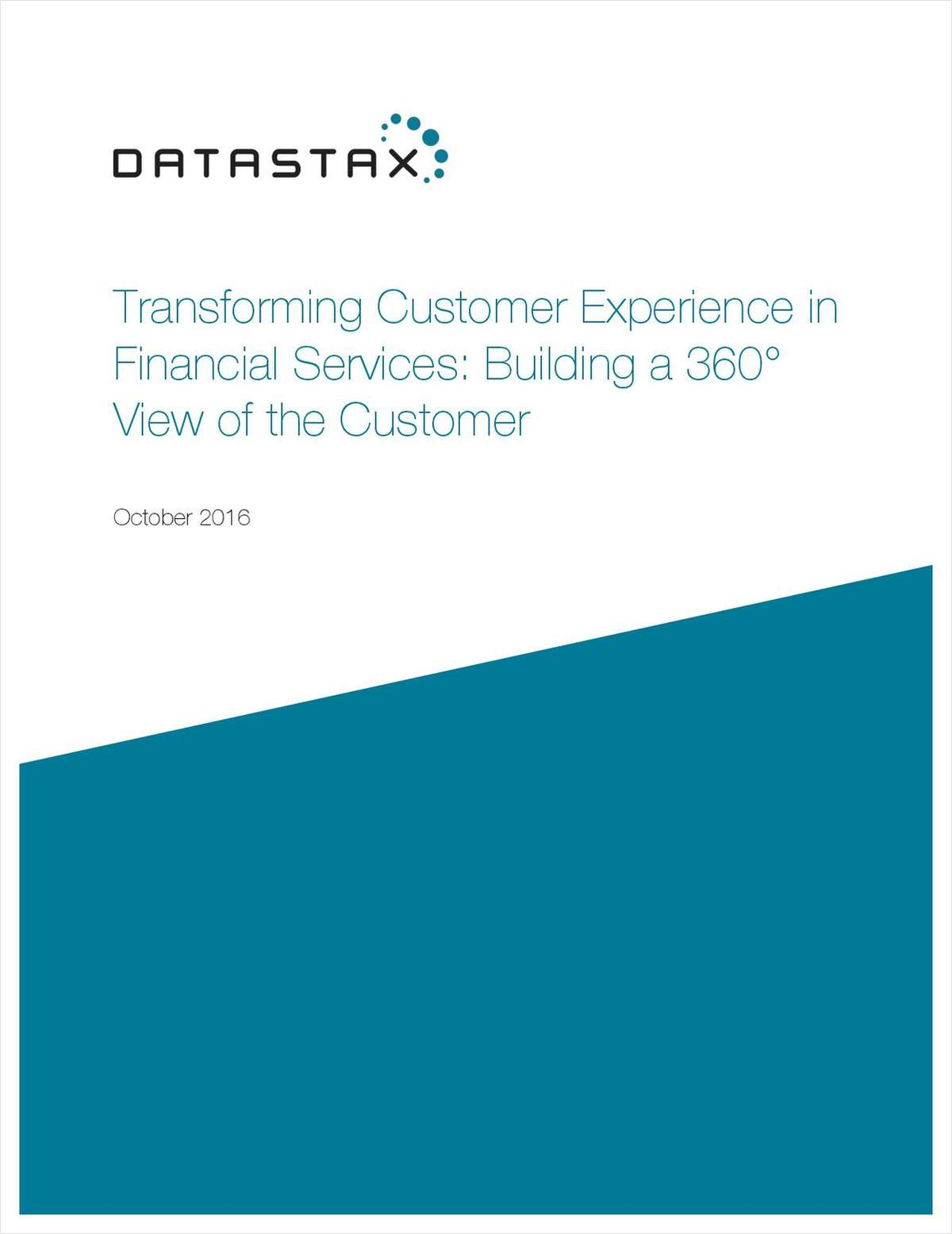 Transforming Customer Experience in Financial Services: Building a 360° View of the Customer