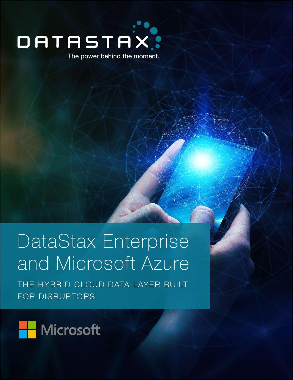 DataStax Enterprise and Microsoft Azure: The Hybrid Cloud Data Layer Built for Disruptors