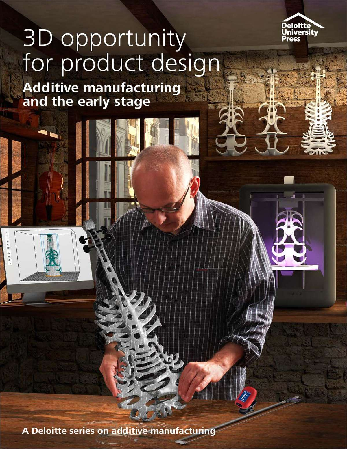 Deloitte Whitepaper: 3D Printing Opportunity for Product Design