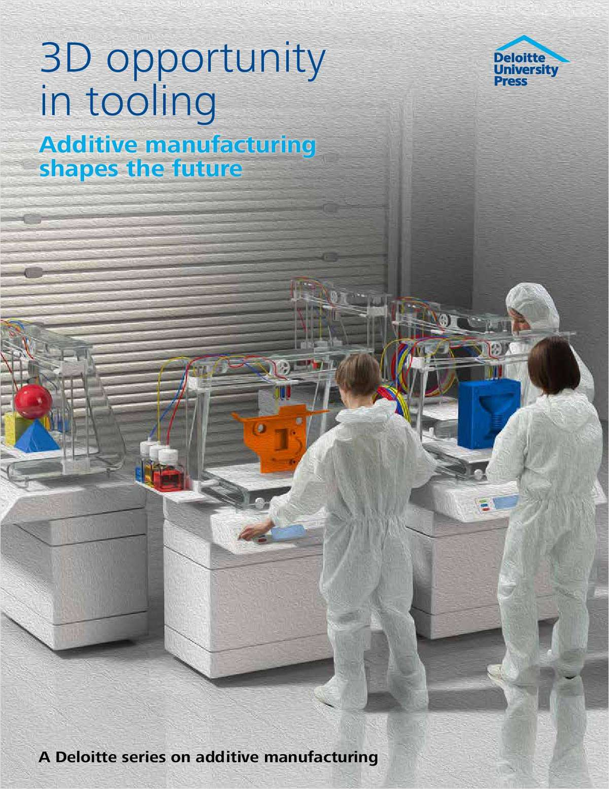 Deloitte Whitepaper: 3D Printing Opportunity in Tooling