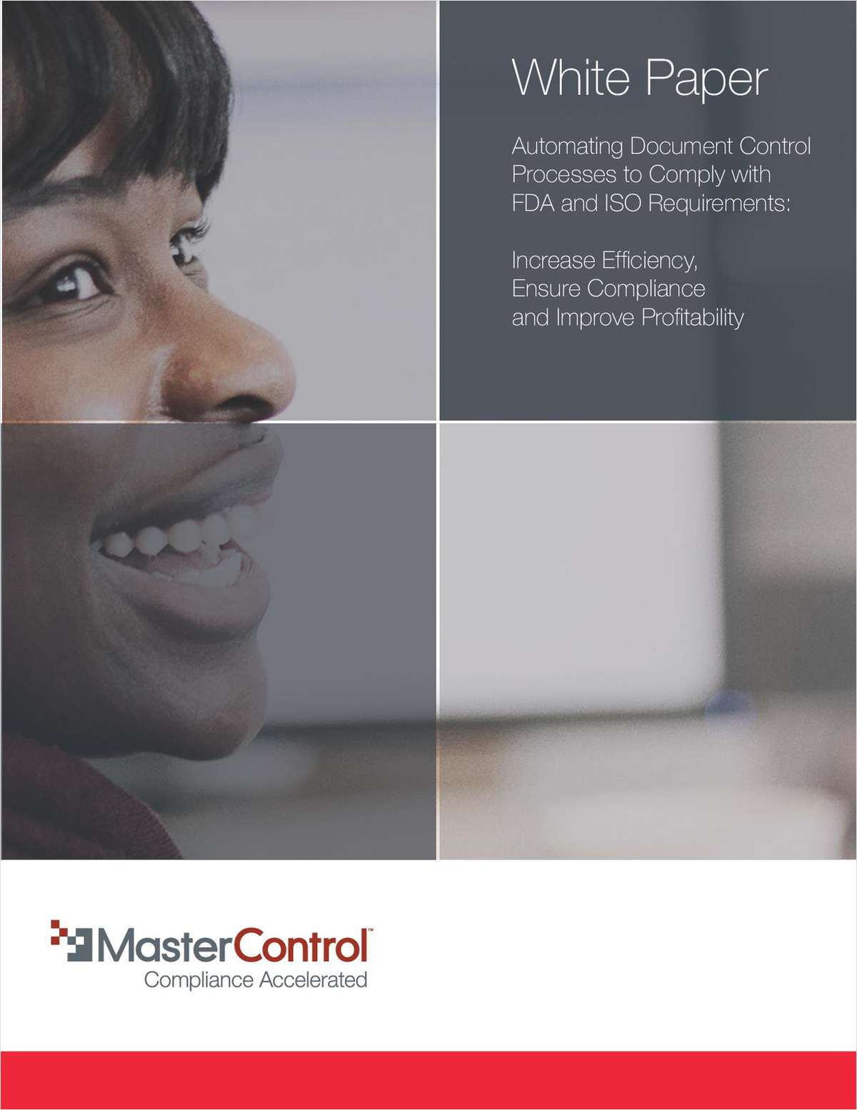 Automating Document Control Processes to Comply with FDA and ISO Requirements: Increase Efficiency, Ensure Compliance and Improve Profitability