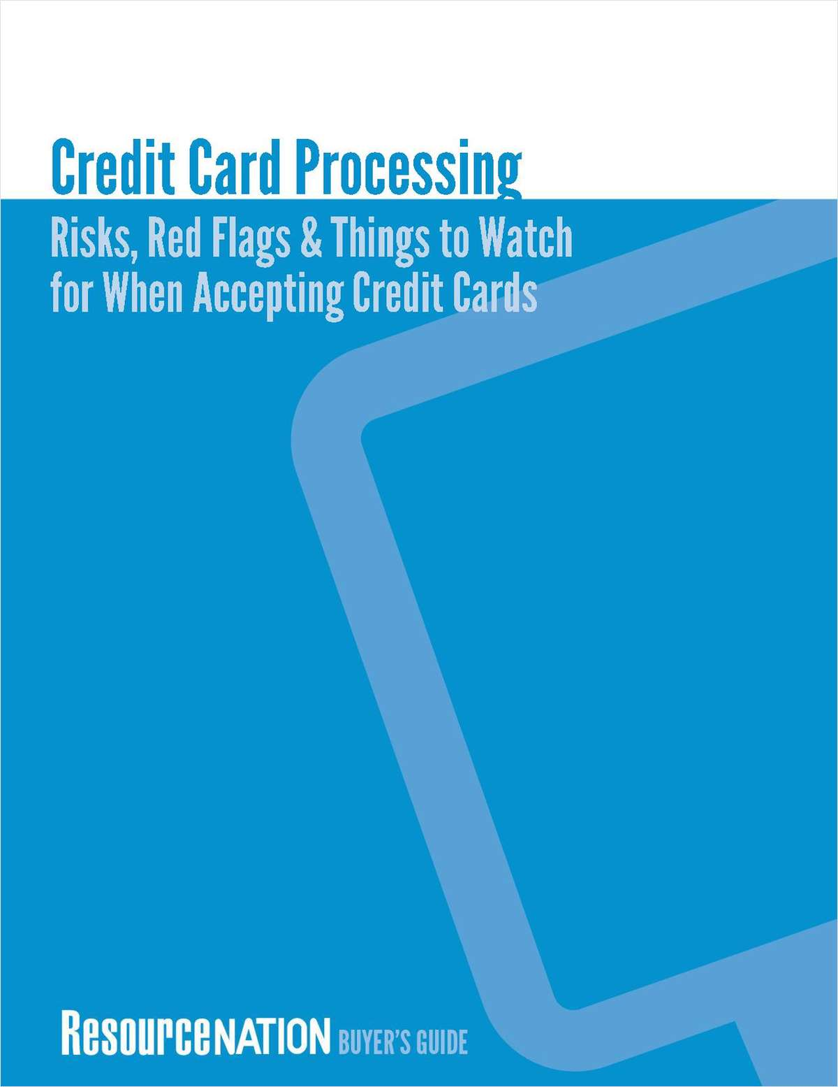 Risks, Red Flags, and Things to Watch For When Accepting Credit Cards