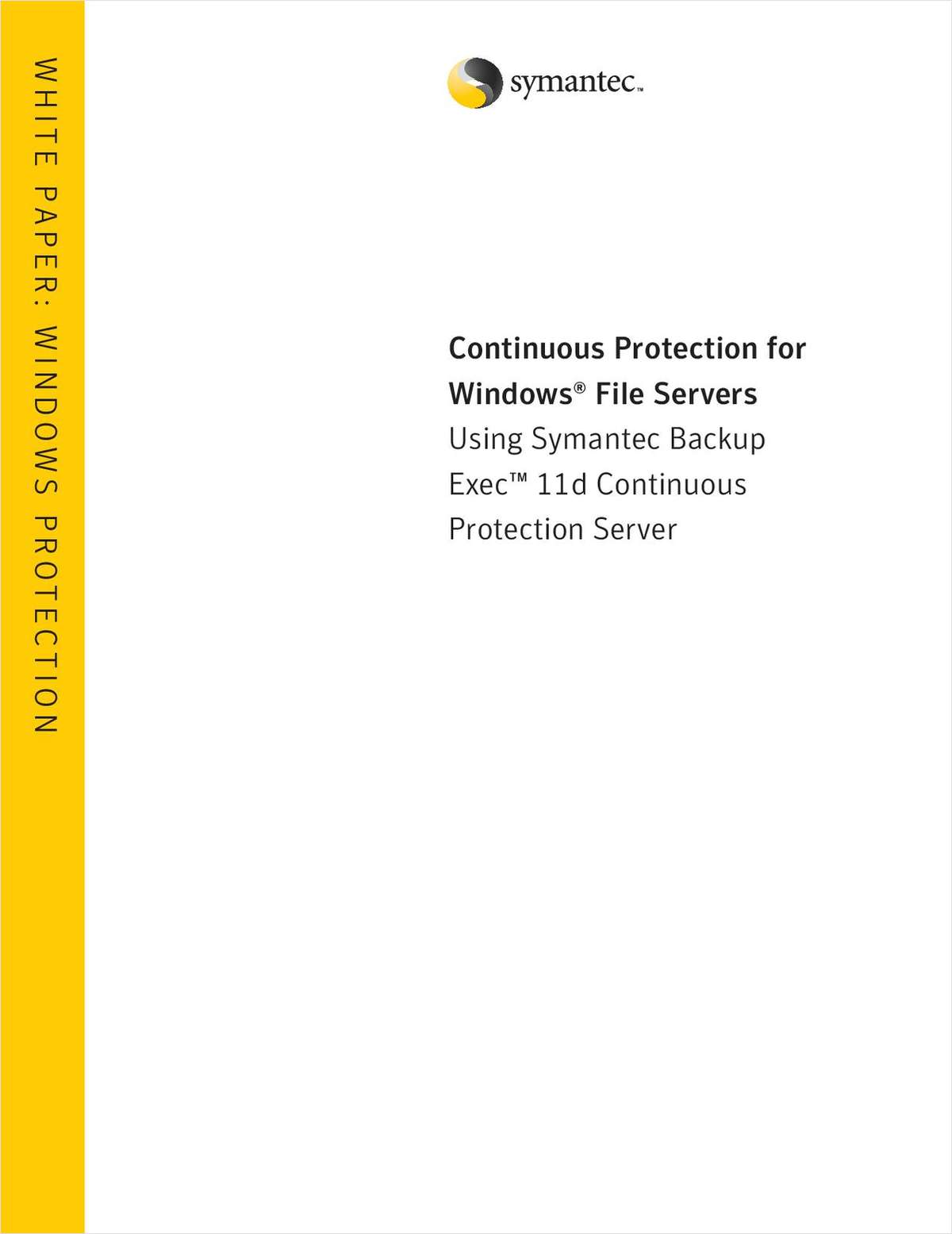 Continuous Protection for Windows® File Servers Using Symantec Backup Exec™ 11d Continuous Protection Server