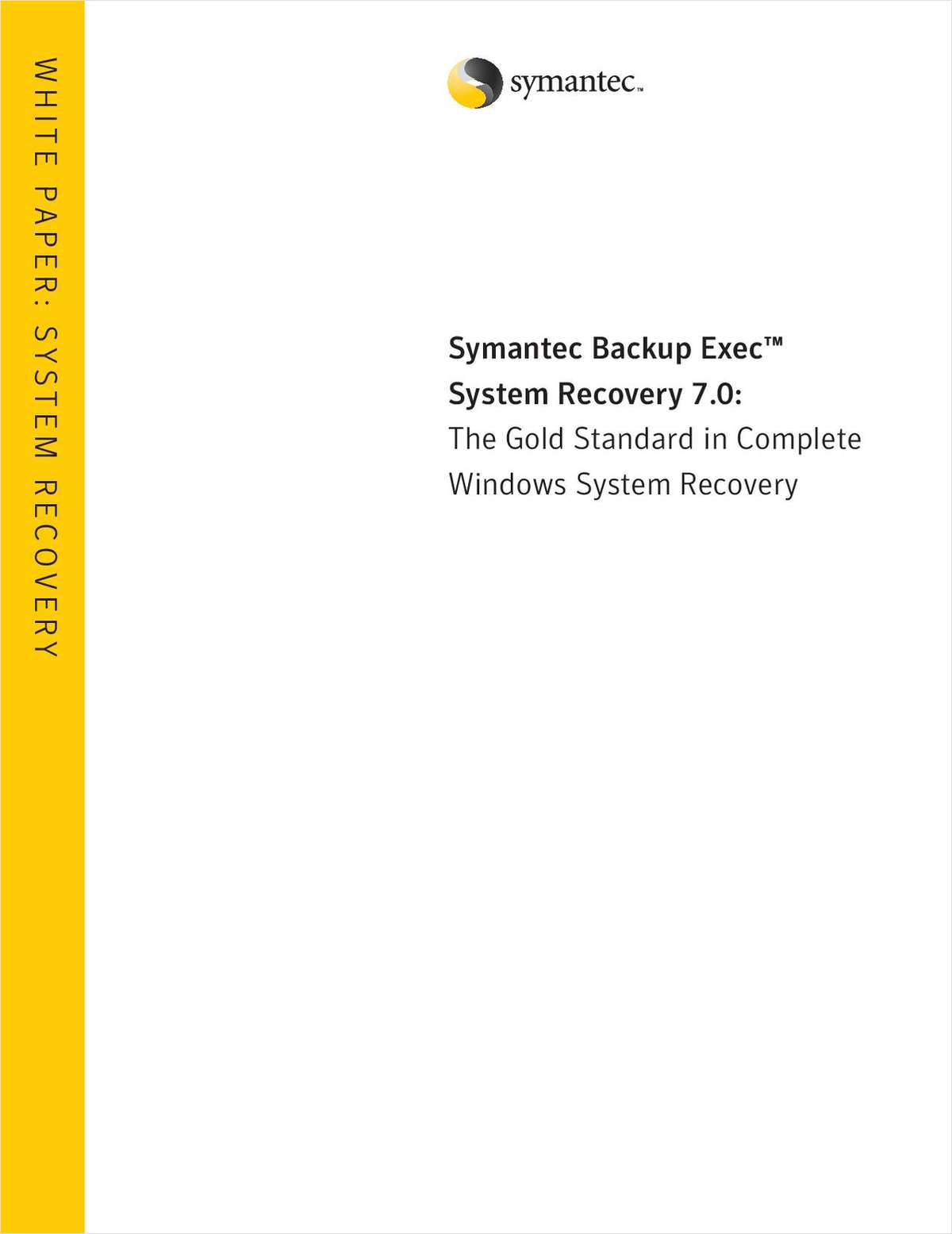 Symantec Backup Exec System Recovery 7.0: The Gold Standard in Complete Windows System Recovery