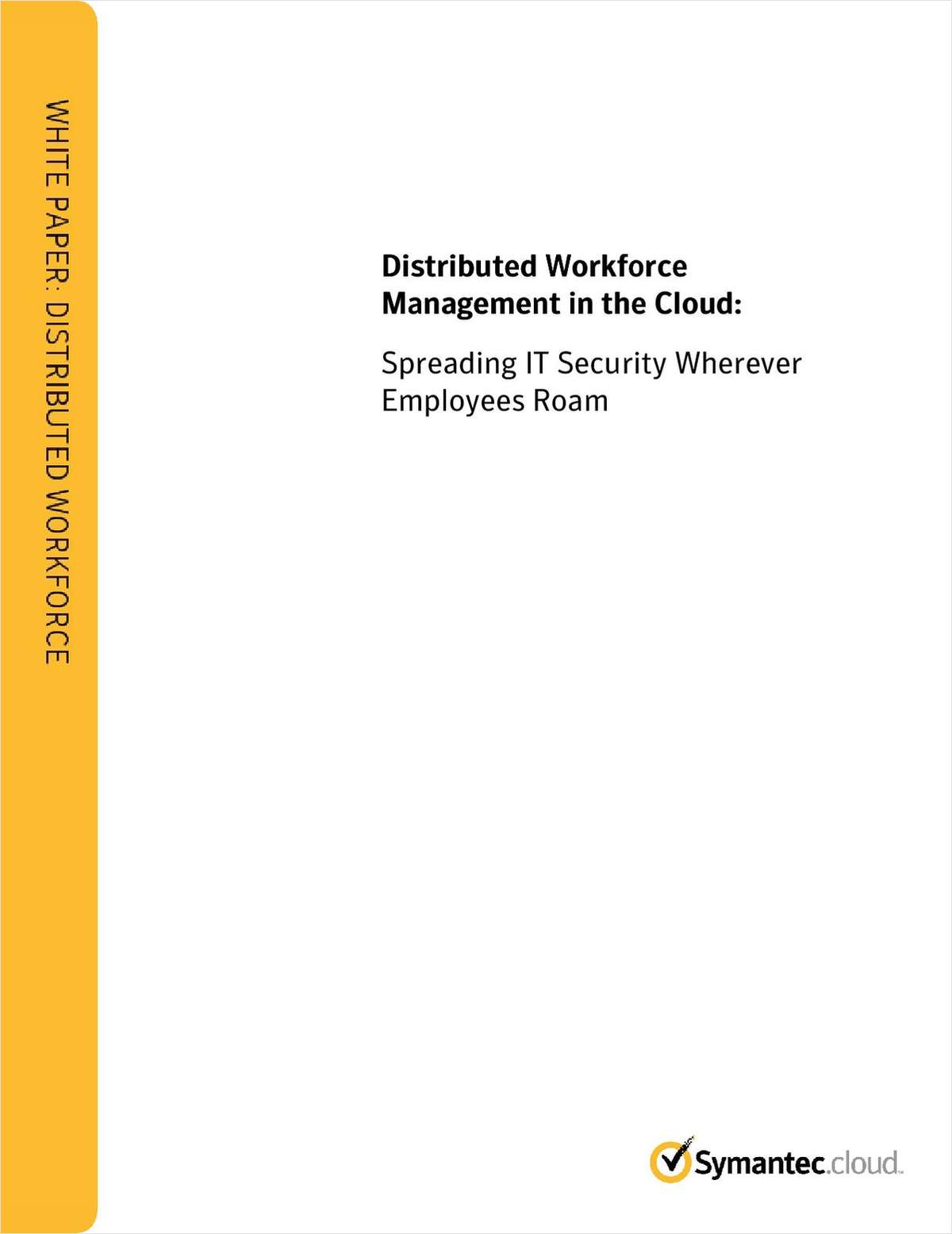 Distributed Workforce Management in the Cloud: Spreading IT Security Wherever Employees Roam
