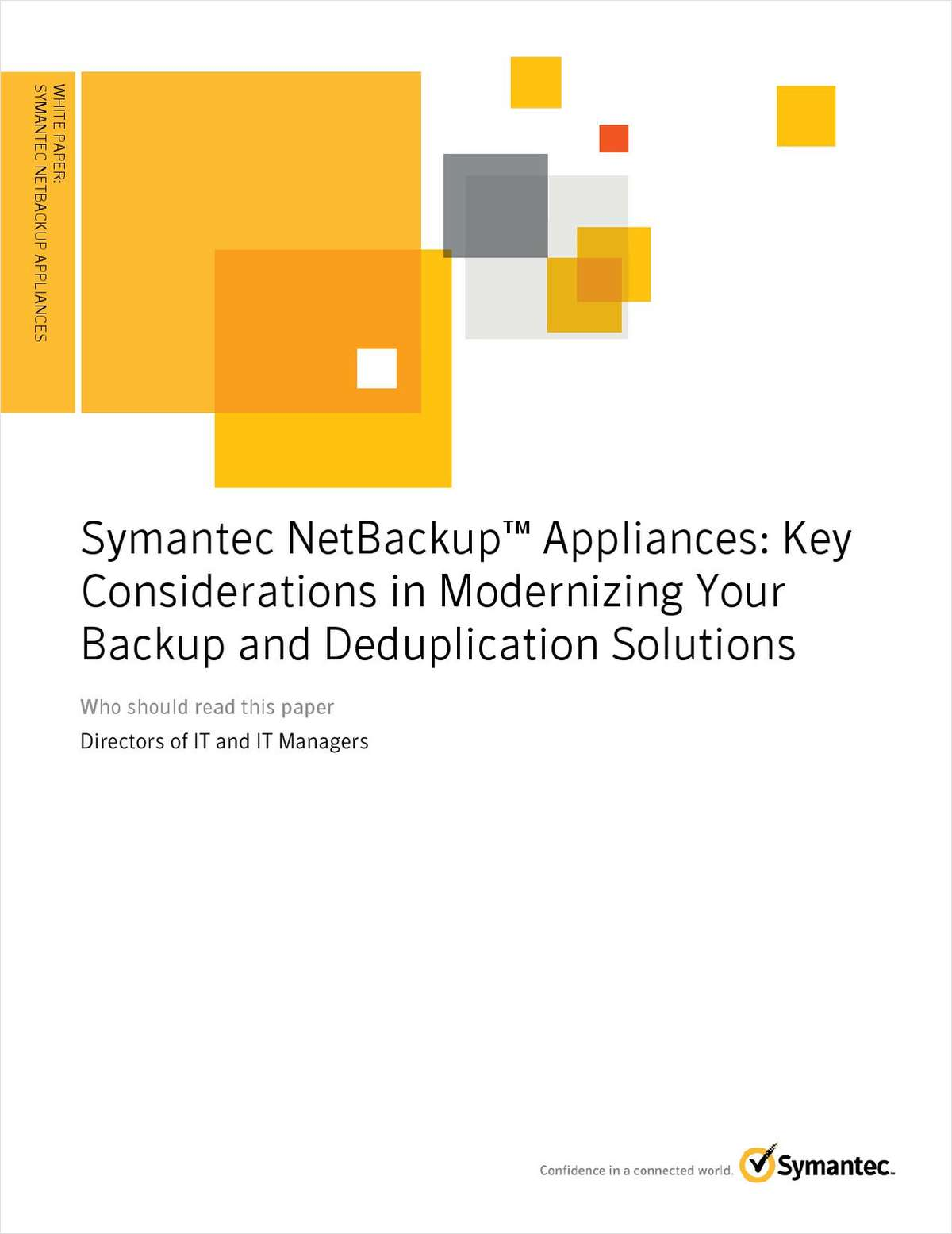 Symantec NetBackup™ Appliances: Key Considerations in Modernizing Your Backup and Deduplication Solutions