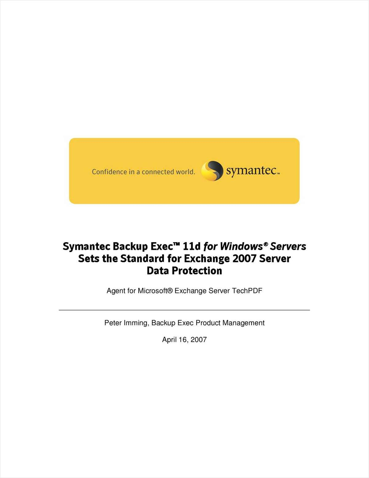 Symantec Backup Exec™ 11d for Windows® Servers Sets the Standard for Exchange 2007 Server Data Protection