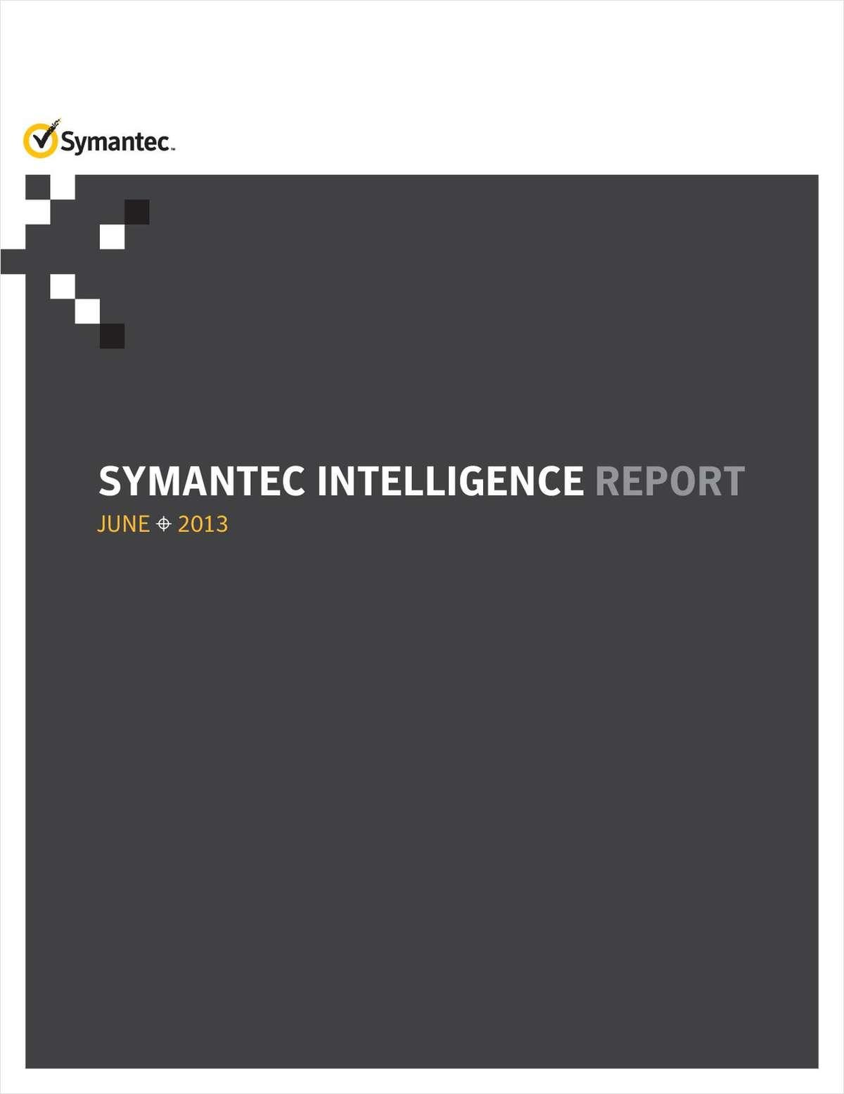 Symantec Intelligence Report: June 2013