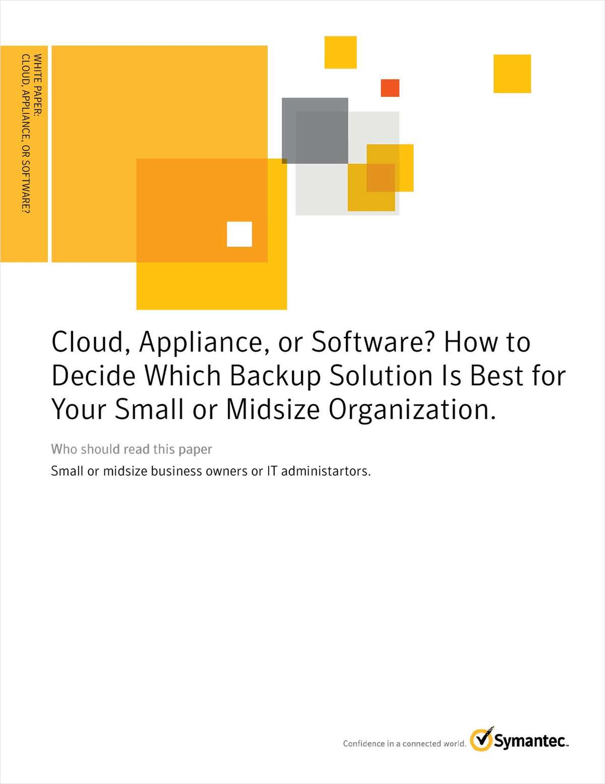 Cloud, Appliance, or Software? How to Decide Which Backup Solution Is Best for Your Small or Midsize Organization