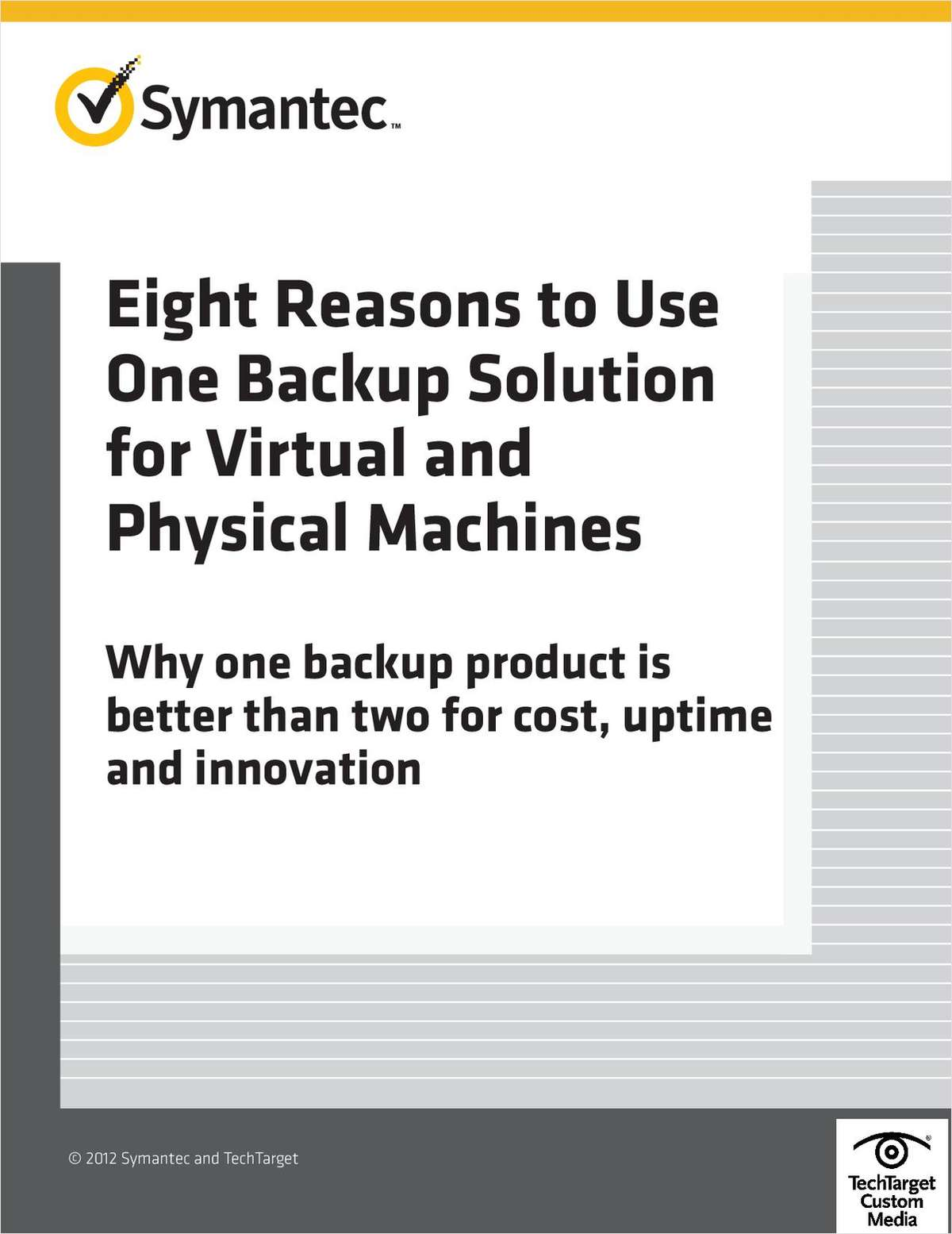 Eight Reasons to Use One Backup Solution for Virtual and Physical Machines