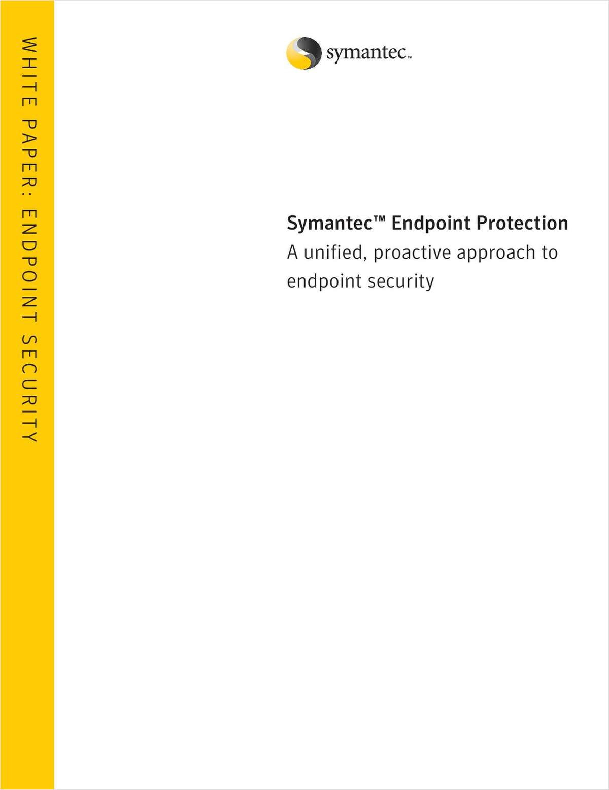 Symantec™ Endpoint Protection: A Unified, Proactive Approach to Endpoint Security