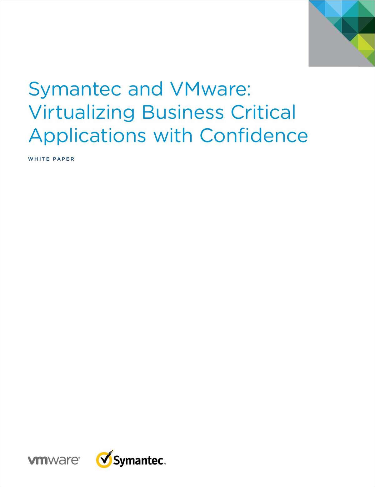Symantec and VMware:  Virtualizing Business Critical  Applications with Confidence