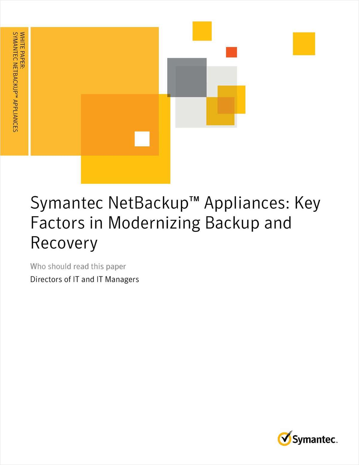Symantec NetBackup™ Appliances: Key Factors in Modernizing Backup and Recovery