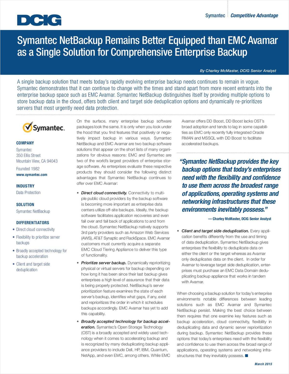Symantec NetBackup Remains Better Equipped than EMC Avamar as a Single Solution for Comprehensive Enterprise Backup