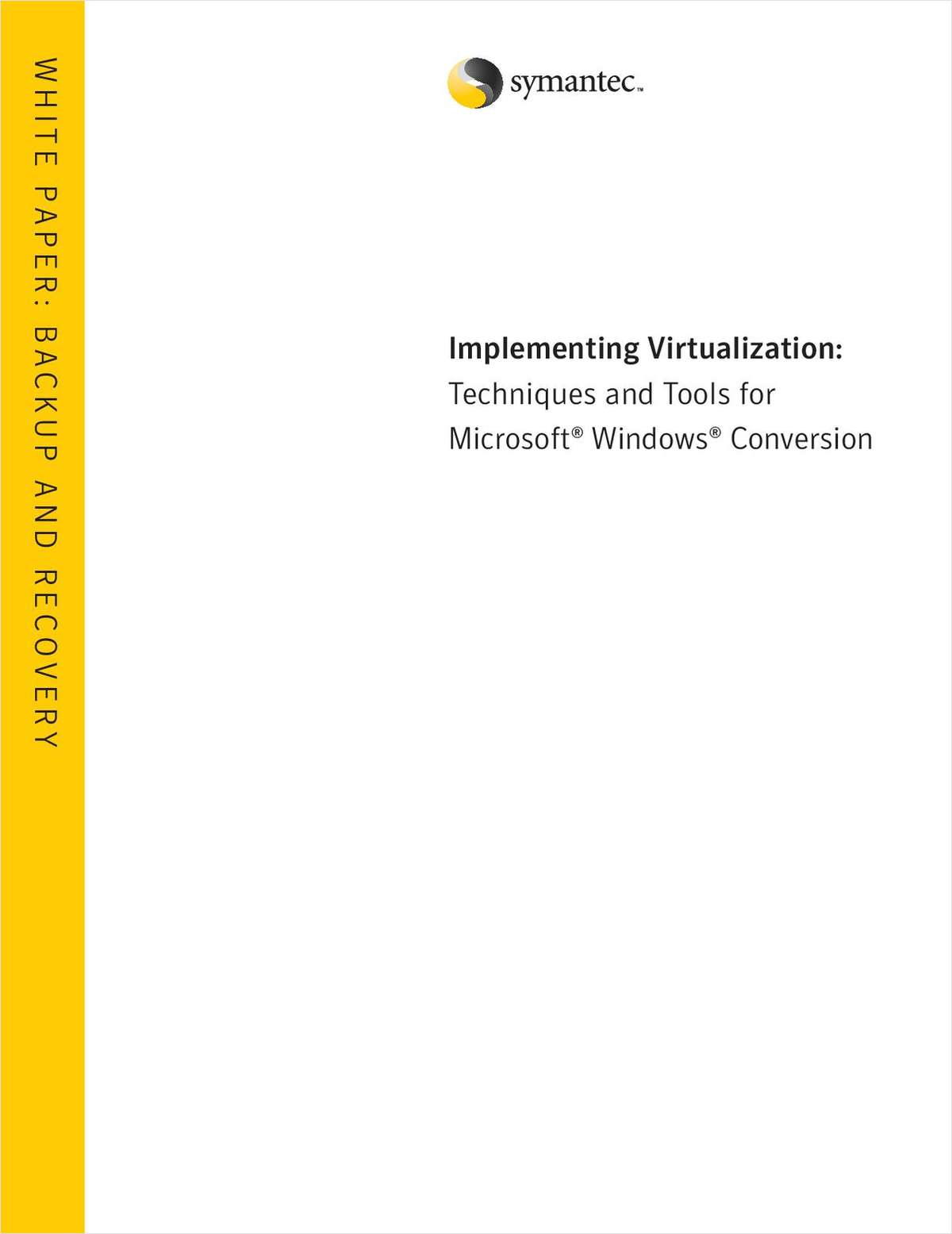 Implementing virtualization: Techniques and Tools for Microsoft® Windows® Conversion
