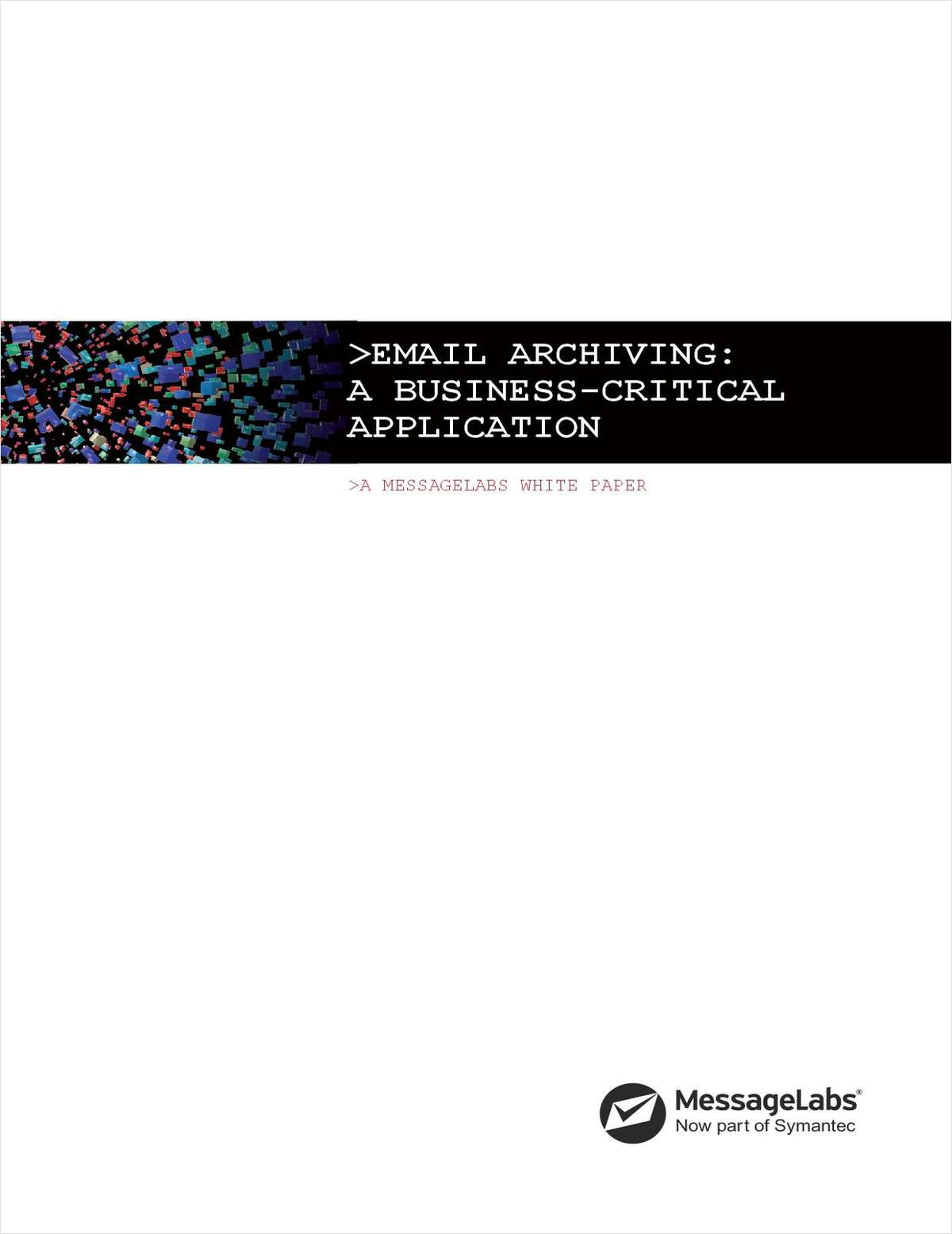 Email Archiving: A Business-Critical Application