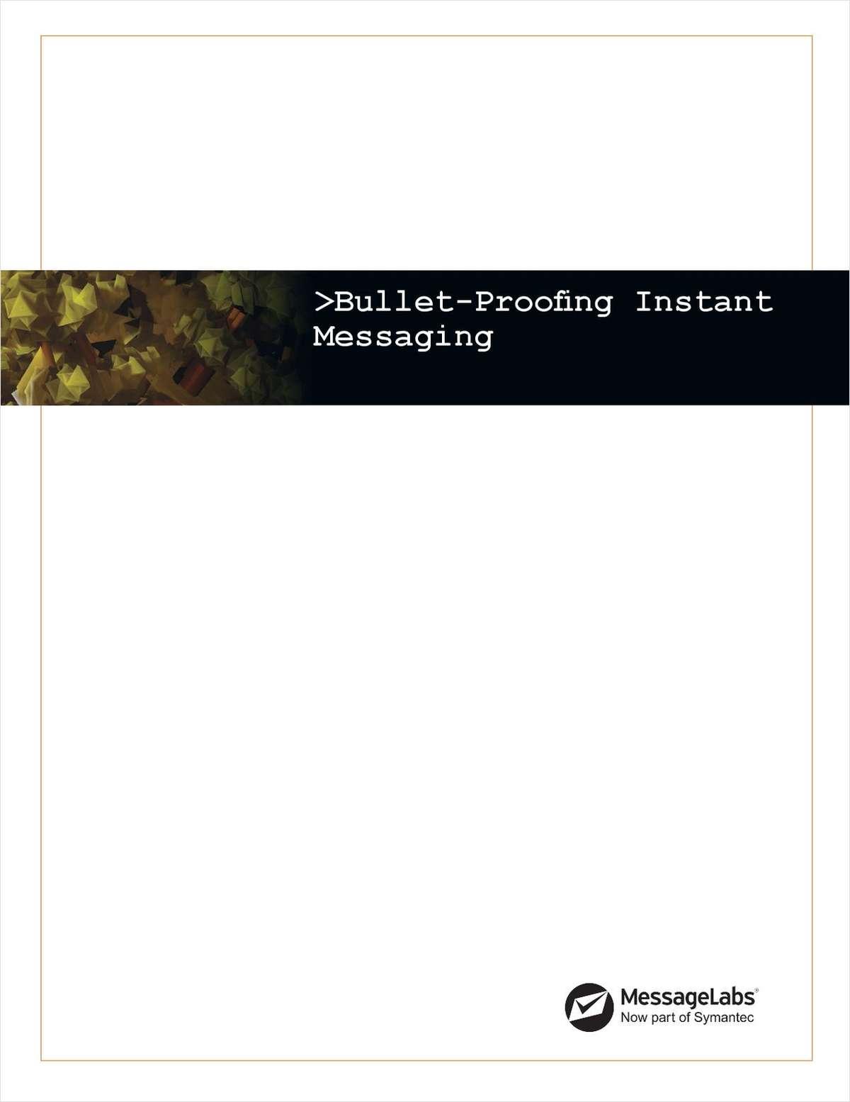 Bullet-Proofing Instant Messaging