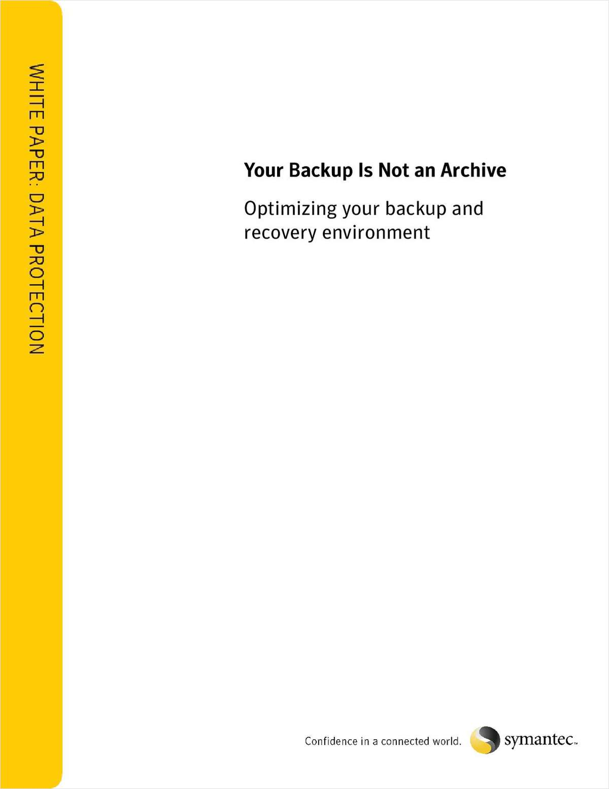 Your Backup Is Not an Archive -Optimizing Your Backup and Recovery Environment