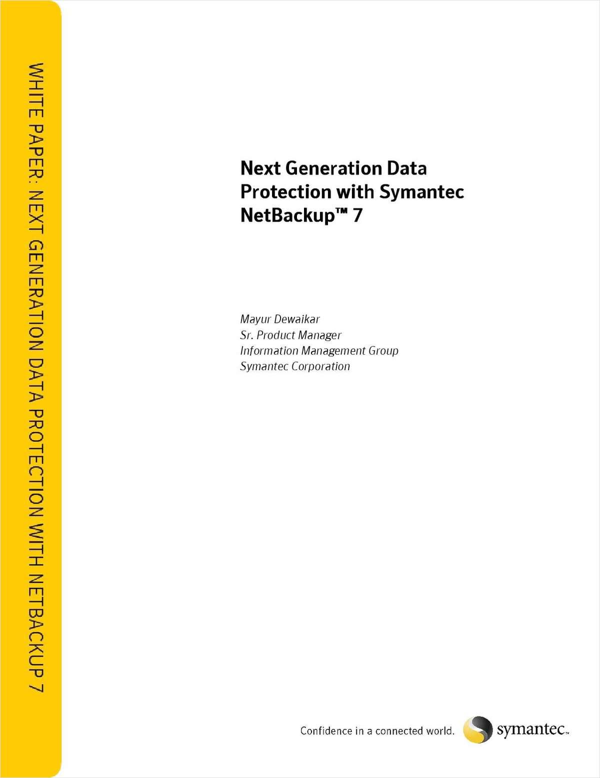 Next Generation Data Protection with Symantec NetBackup™ 7