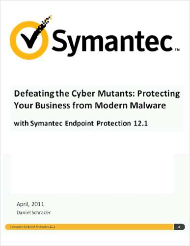 Defeating the Cyber Mutants: Protecting Your Business from Modern Malware