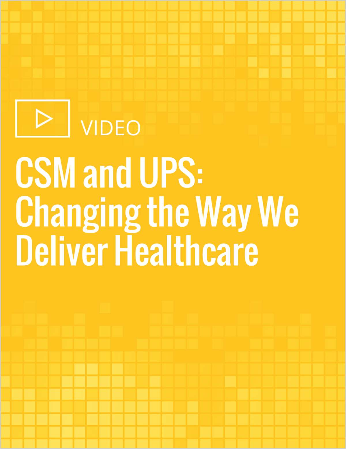 CSM and UPS: Changing the Way We Deliver Healthcare