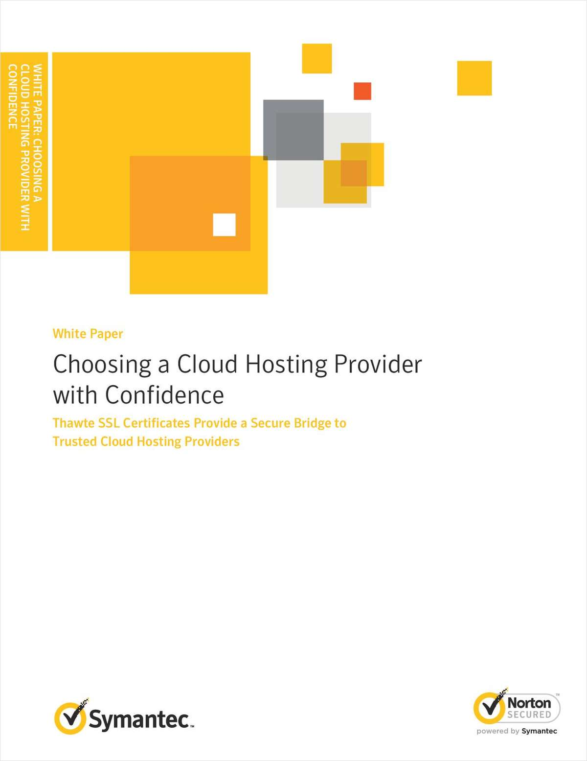 Choosing a Cloud Hosting Provider with Confidence: Symantec SSL Certificates Provide a Secure Bridge to Trusted Cloud Hosting Providers
