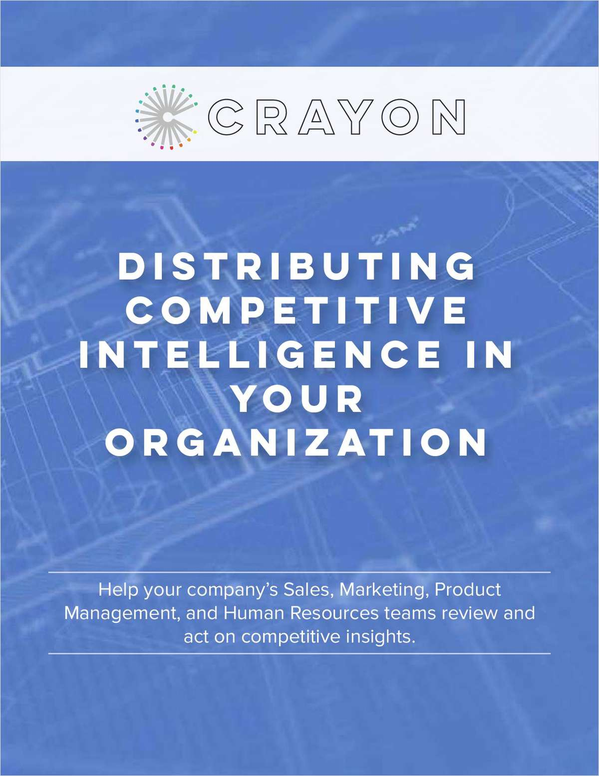 DISTRIBUTING COMPETITIVE INTELLIGENCE IN YOUR ORGANIZATION