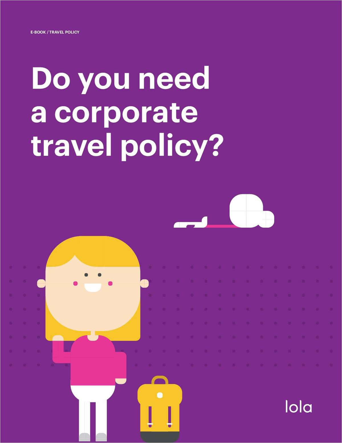 Do You Need a Corporate Travel Policy?