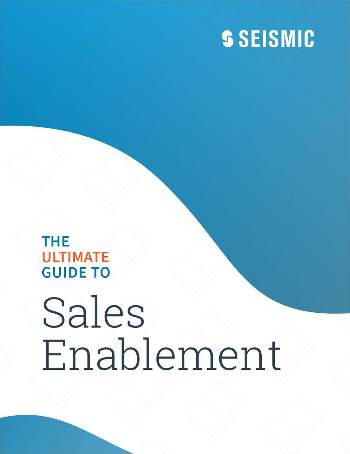 The Ultimate Guide to Sales Enablement