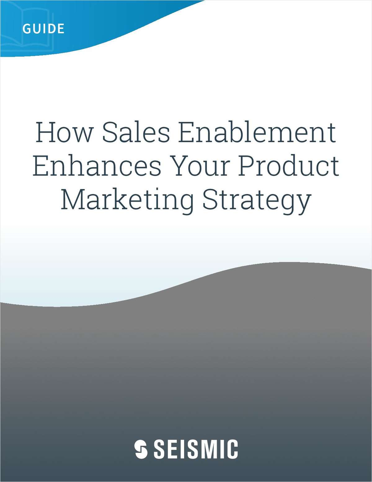 How Sales Enablement Enhances Your Product Marketing Strategy