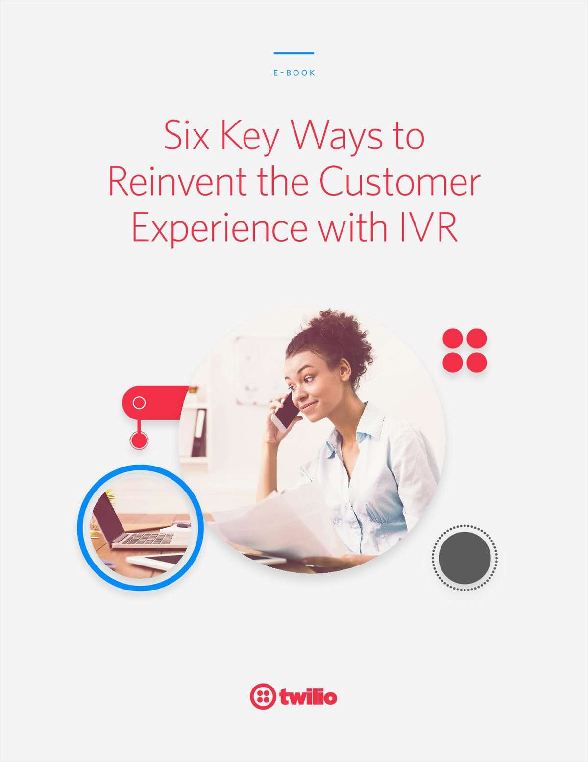 Six Ways to Reinvent the Customer Experience with IVR