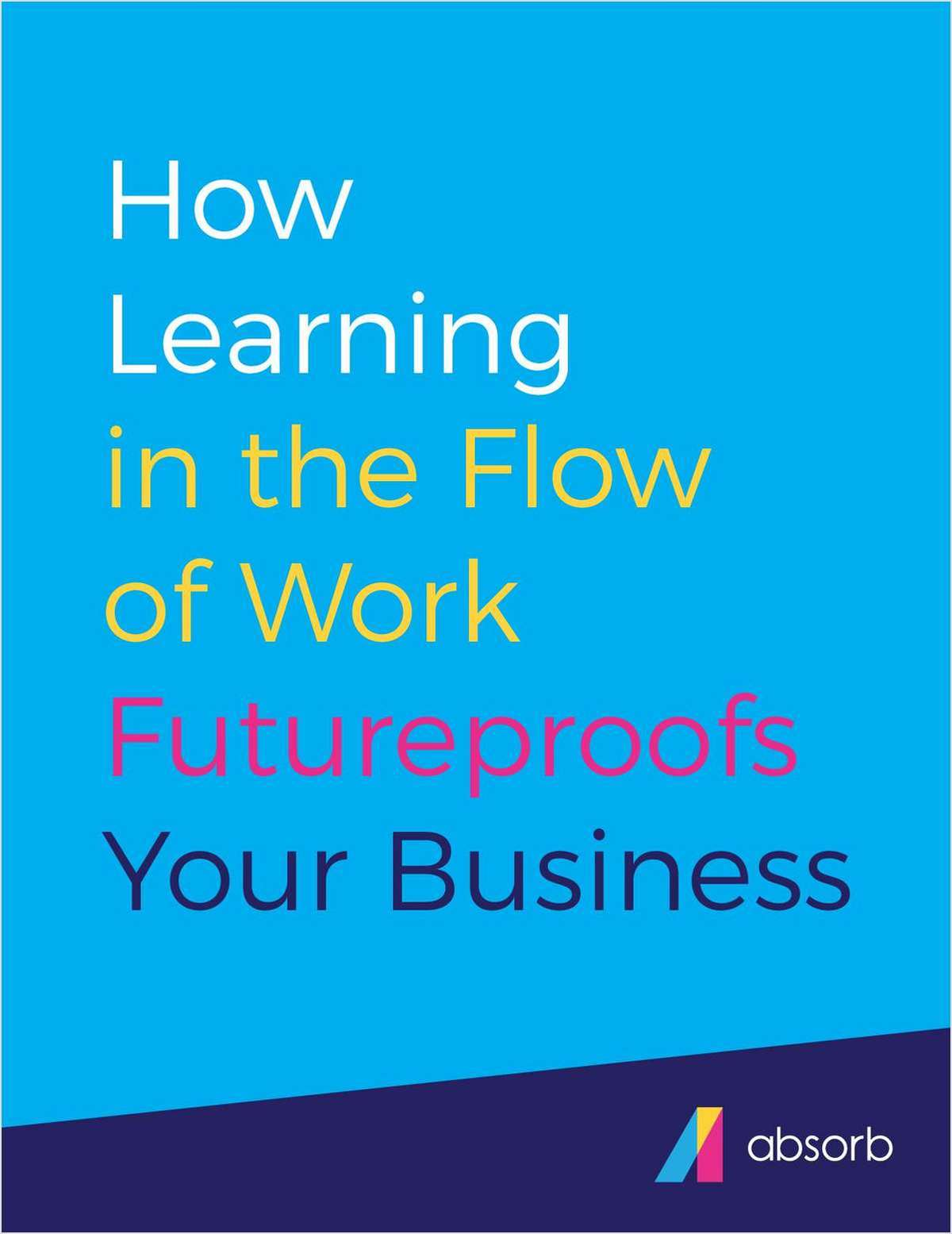 How Learning in the Flow of Work Futureproofs Your Business