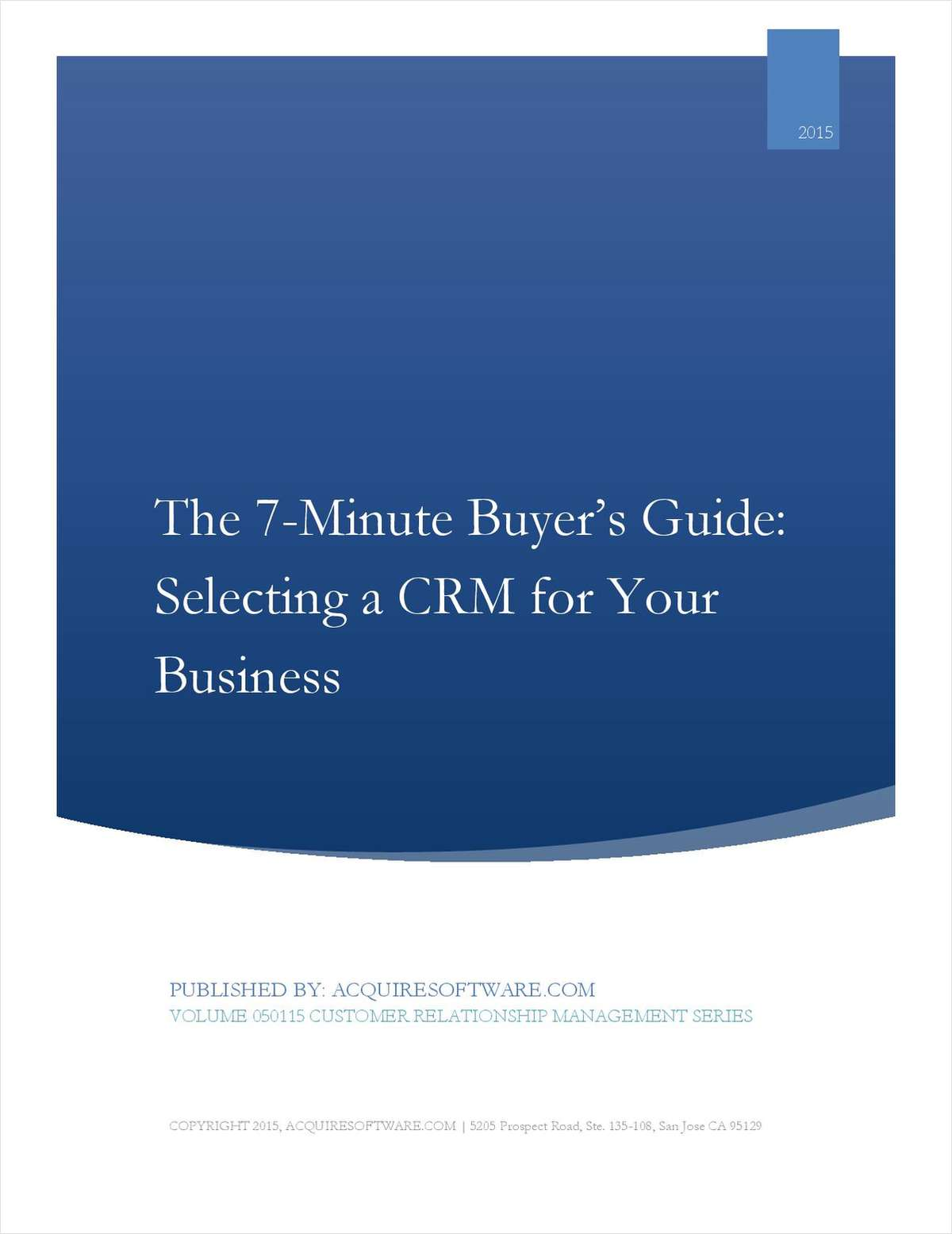 7 Minute Buyer's Guide: Identifying and Selecting the Right Sales and Customer Management CRM for Your Business.
